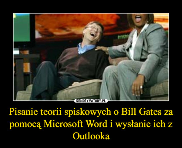 Pisanie teorii spiskowych o Bill Gates za pomocą Microsoft Word i wysłanie ich z Outlooka –