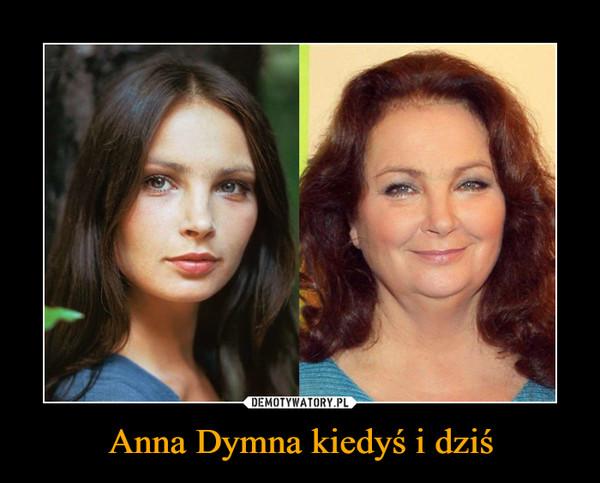 Anna Dymna kiedyś i dziś –