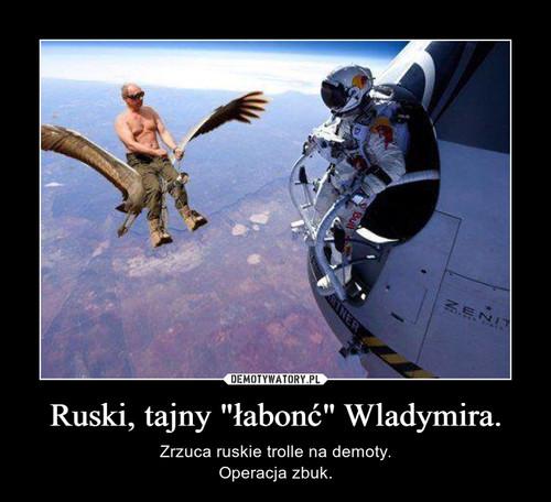 """Ruski, tajny """"łabonć"""" Wladymira."""