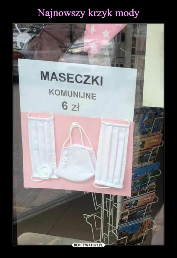 –  MASECZKIKOMUNIJNE6 zł