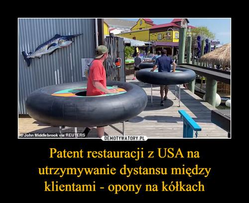Patent restauracji z USA na utrzymywanie dystansu między klientami - opony na kółkach