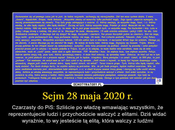Sejm 28 maja 2020 r. – Czarzasty do PiS: Szliście po władzę wmawiając wszystkim, że reprezentujecie ludzi i przychodzicie walczyć z elitami. Dziś widać wyraźnie, to wy jesteście tą elitą, która walczy z ludźmi