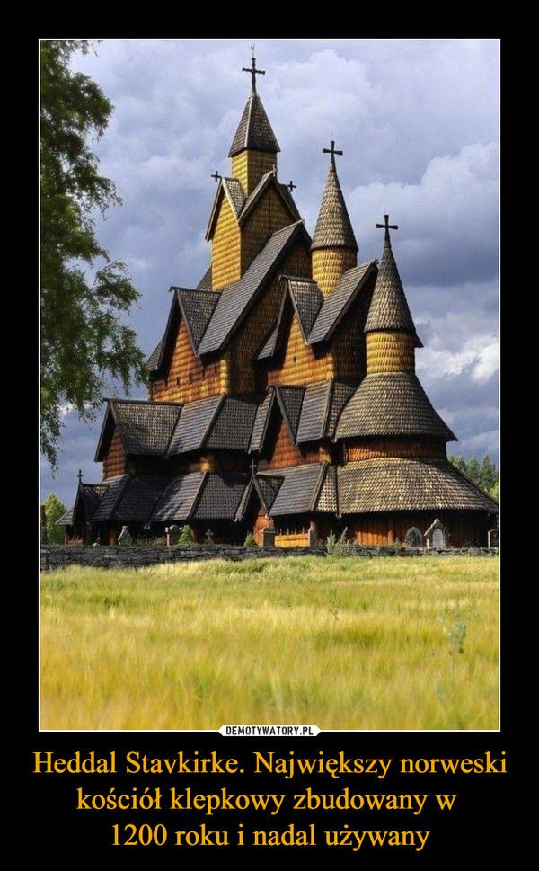 Heddal Stavkirke. Największy norweski kościół klepkowy zbudowany w 1200 roku i nadal używany –