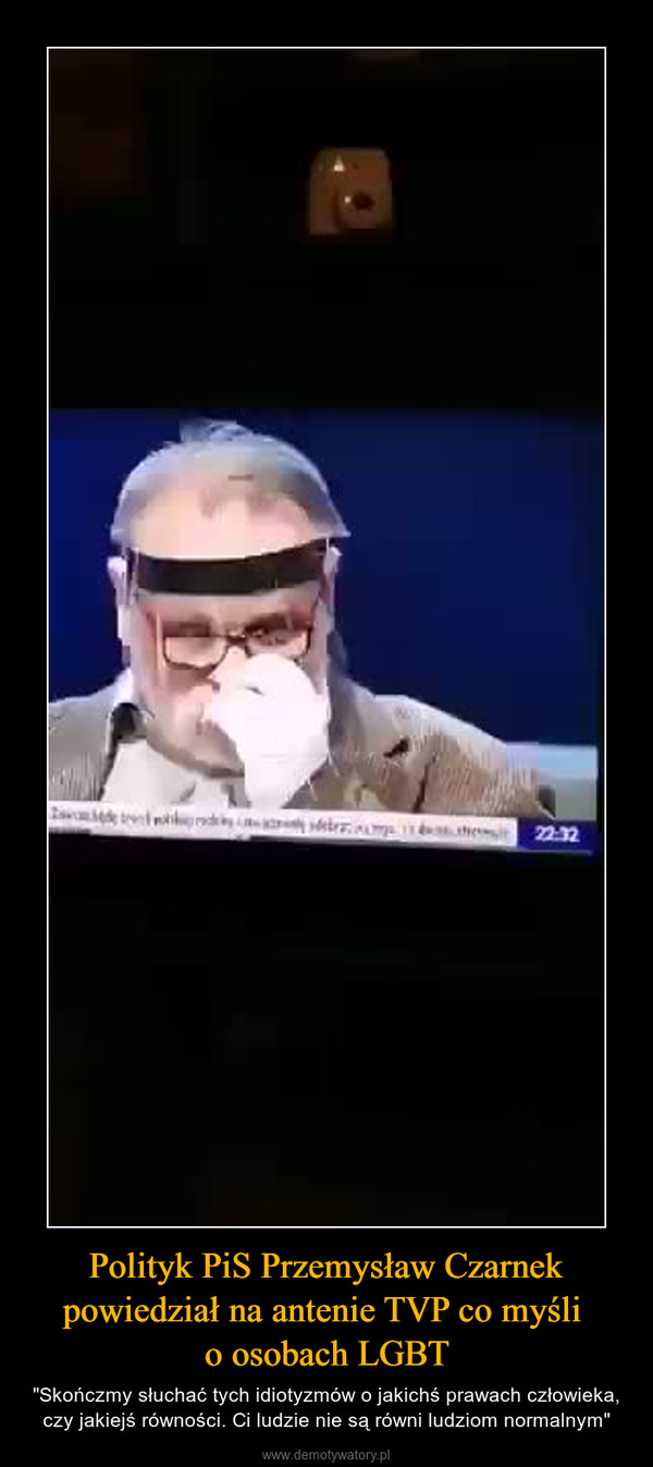 """Polityk PiS Przemysław Czarnek powiedział na antenie TVP co myśli o osobach LGBT – """"Skończmy słuchać tych idiotyzmów o jakichś prawach człowieka, czy jakiejś równości. Ci ludzie nie są równi ludziom normalnym"""""""