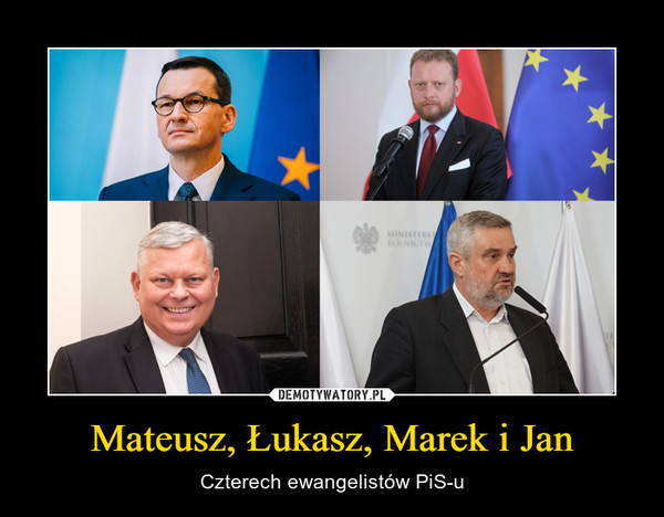 Mateusz, Łukasz, Marek i Jan – Czterech ewangelistów PiS-u