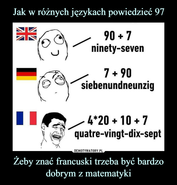 Żeby znać francuski trzeba być bardzo dobrym z matematyki –