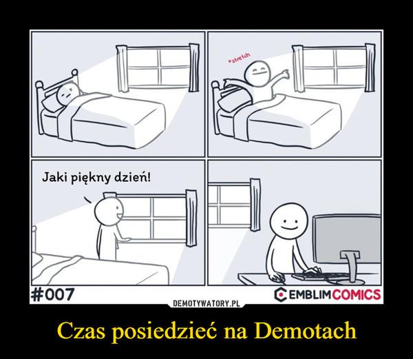Czas posiedzieć na Demotach