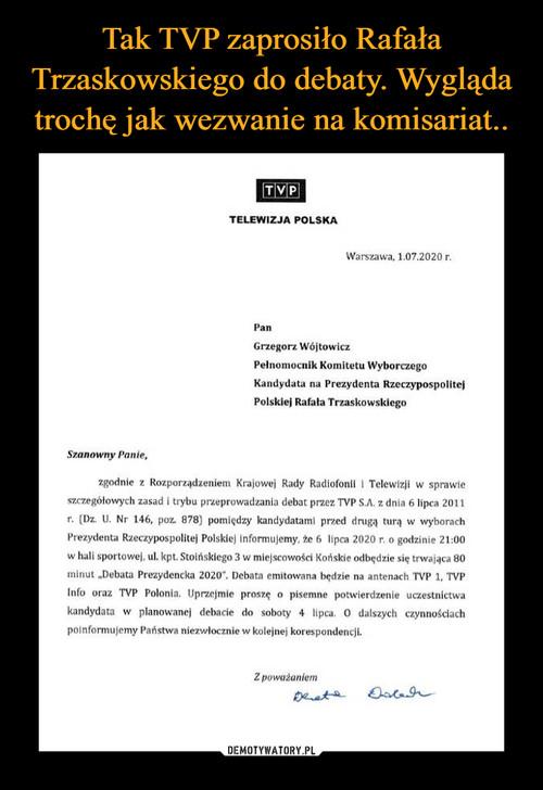 Tak TVP zaprosiło Rafała Trzaskowskiego do debaty. Wygląda trochę jak wezwanie na komisariat..