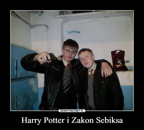 Harry Potter i Zakon Sebiksa