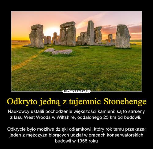 Odkryto jedną z tajemnic Stonehenge