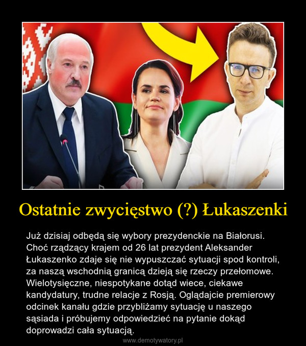 Ostatnie zwycięstwo (?) Łukaszenki – Już dzisiaj odbędą się wybory prezydenckie na Białorusi. Choć rządzący krajem od 26 lat prezydent Aleksander Łukaszenko zdaje się nie wypuszczać sytuacji spod kontroli, za naszą wschodnią granicą dzieją się rzeczy przełomowe. Wielotysięczne, niespotykane dotąd wiece, ciekawe kandydatury, trudne relacje z Rosją. Oglądajcie premierowy odcinek kanału gdzie przybliżamy sytuację u naszego sąsiada i próbujemy odpowiedzieć na pytanie dokąd doprowadzi cała sytuacją.
