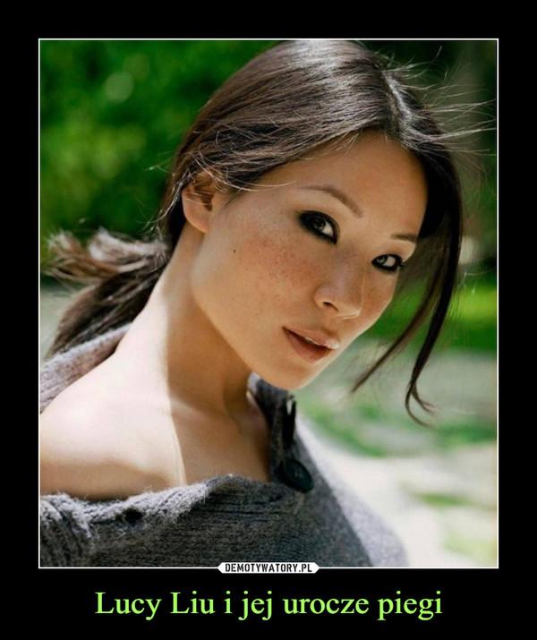 Lucy Liu i jej urocze piegi –