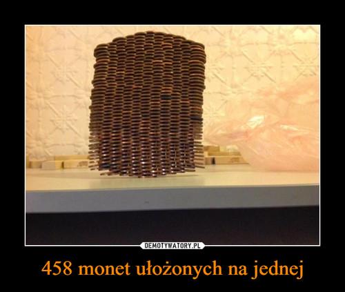 458 monet ułożonych na jednej