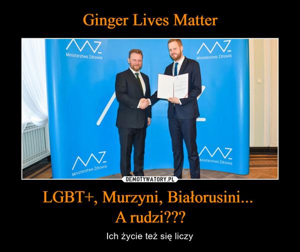 LGBT+, Murzyni, Białorusini... A rudzi??? – Ich życie też się liczy