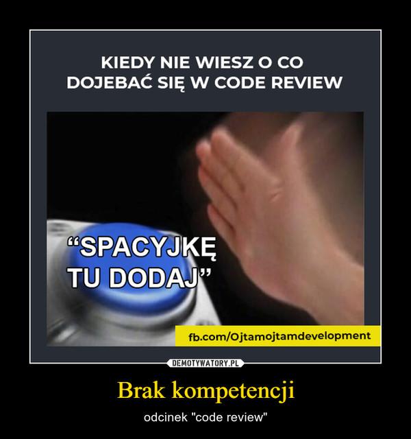 """Brak kompetencji – odcinek """"code review"""""""