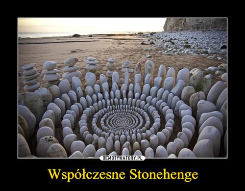 Współczesne Stonehenge