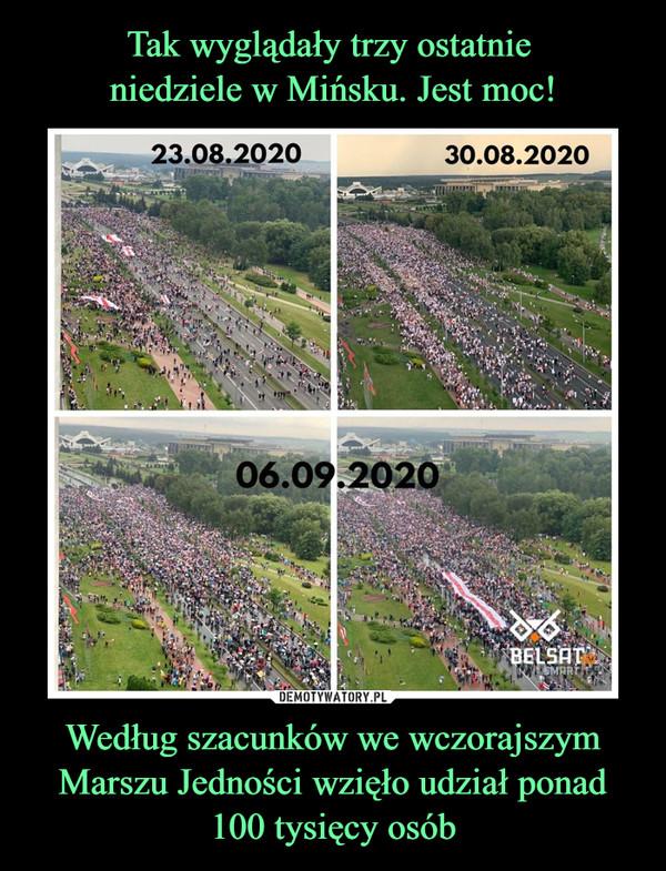 Według szacunków we wczorajszym Marszu Jedności wzięło udział ponad 100 tysięcy osób –