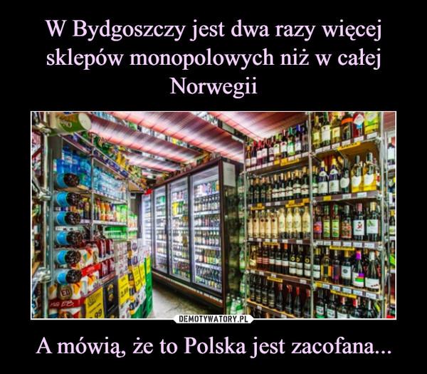 A mówią, że to Polska jest zacofana... –