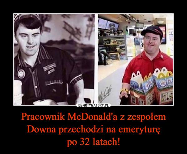 Pracownik McDonald'a z zespołem Downa przechodzi na emeryturępo 32 latach! –