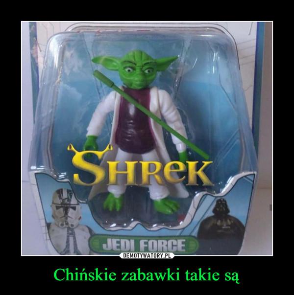 Chińskie zabawki takie są –