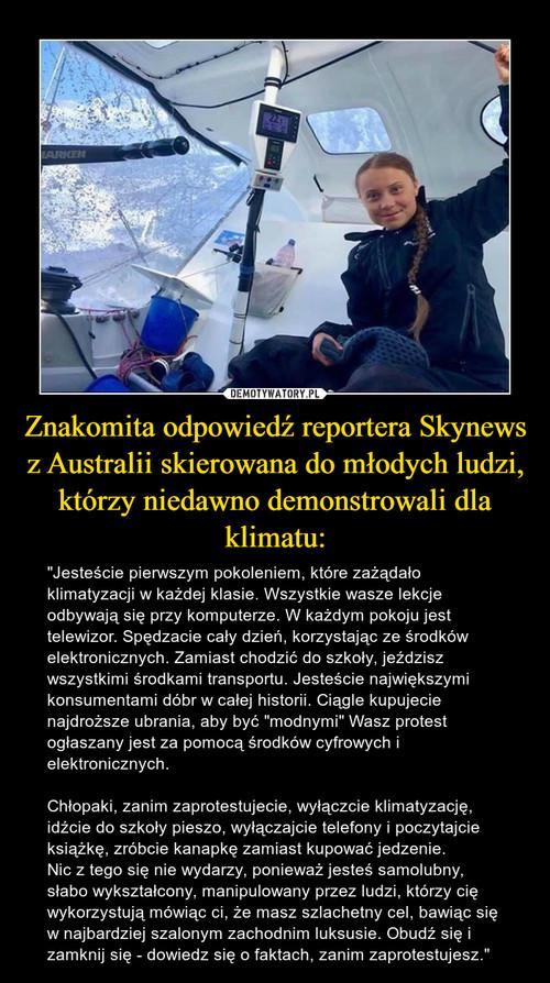 Znakomita odpowiedź reportera Skynews z Australii skierowana do młodych ludzi, którzy niedawno demonstrowali dla klimatu: