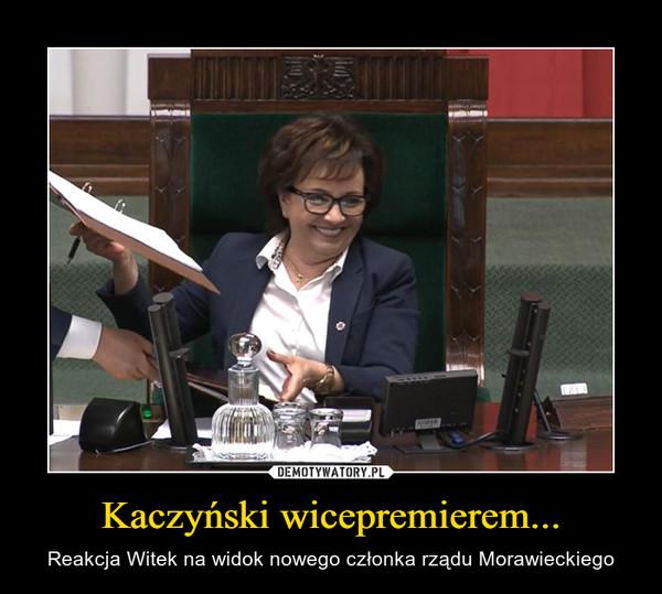 Kaczyński wicepremierem... – Reakcja Witek na widok nowego członka rządu Morawieckiego