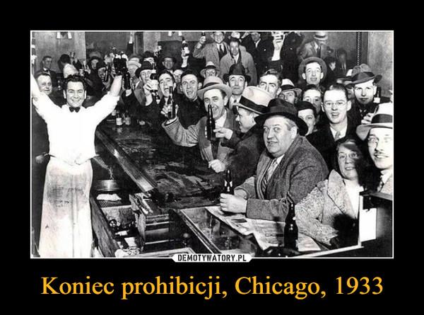 Koniec prohibicji, Chicago, 1933 –