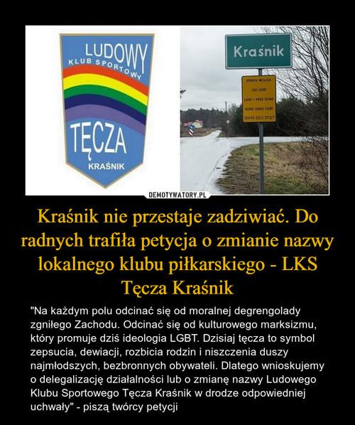 Kraśnik nie przestaje zadziwiać. Do radnych trafiła petycja o zmianie nazwy lokalnego klubu piłkarskiego - LKS Tęcza Kraśnik