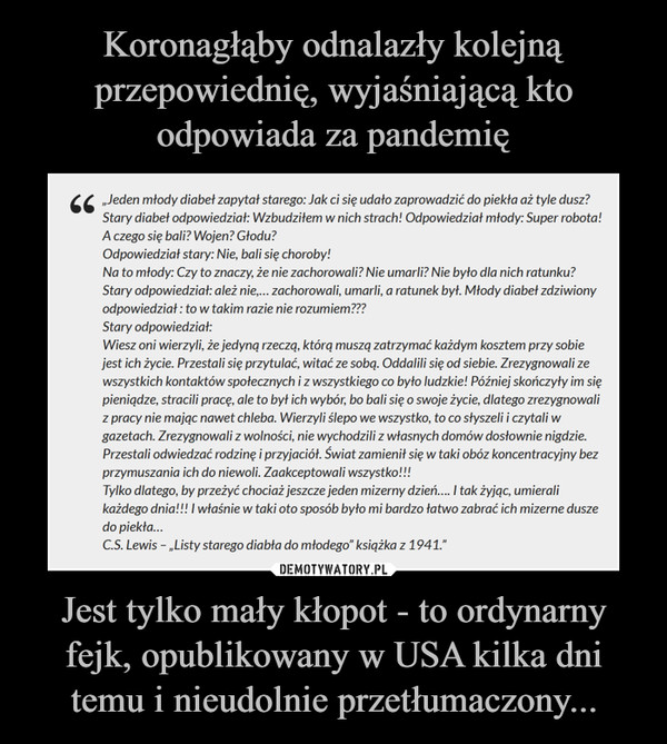 Jest tylko mały kłopot - to ordynarny fejk, opublikowany w USA kilka dni temu i nieudolnie przetłumaczony... –