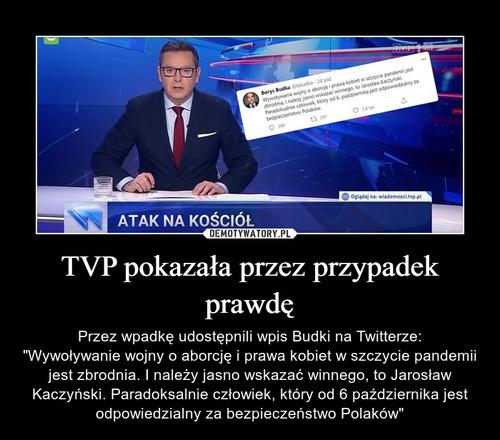 TVP pokazała przez przypadek prawdę