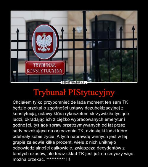 Trybunał PIStytucyjny
