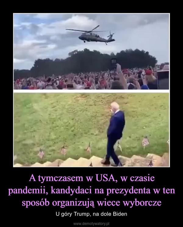 A tymczasem w USA, w czasie pandemii, kandydaci na prezydenta w ten sposób organizują wiece wyborcze – U góry Trump, na dole Biden