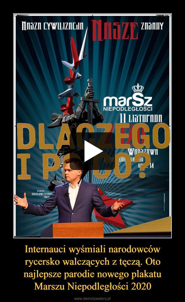 Internauci wyśmiali narodowców rycersko walczących z tęczą. Oto najlepsze parodie nowego plakatu Marszu Niepodległości 2020 –