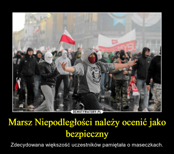 Marsz Niepodległości należy ocenić jako bezpieczny – Zdecydowana większość uczestników pamiętała o maseczkach.