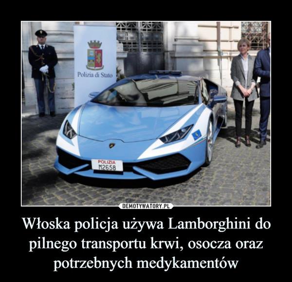 Włoska policja używa Lamborghini do pilnego transportu krwi, osocza oraz potrzebnych medykamentów –