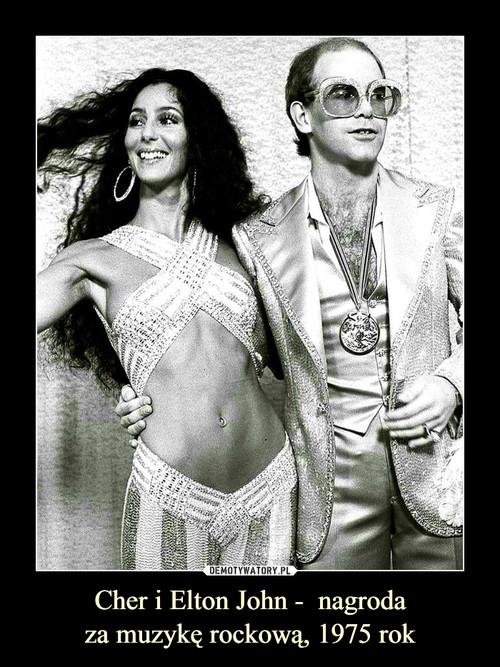 Cher i Elton John -  nagroda za muzykę rockową, 1975 rok
