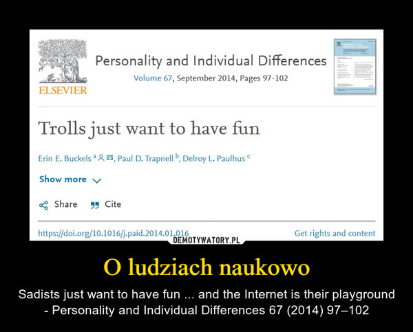 O ludziach naukowo – Sadists just want to have fun ... and the Internet is their playground - Personality and Individual Differences 67 (2014) 97–102