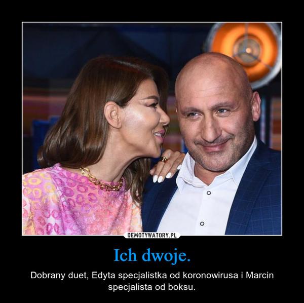 Ich dwoje. – Dobrany duet, Edyta specjalistka od koronowirusa i Marcin specjalista od boksu.
