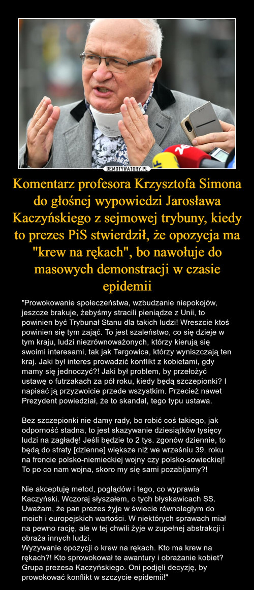 """Komentarz profesora Krzysztofa Simona do głośnej wypowiedzi Jarosława Kaczyńskiego z sejmowej trybuny, kiedy to prezes PiS stwierdził, że opozycja ma """"krew na rękach"""", bo nawołuje do masowych demonstracji w czasie epidemii"""