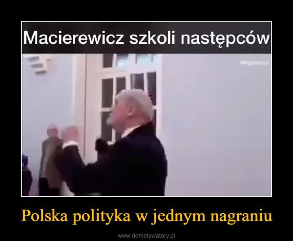 Polska polityka w jednym nagraniu –