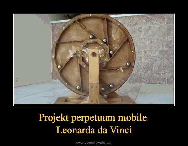 Projekt perpetuum mobile Leonarda da Vinci –
