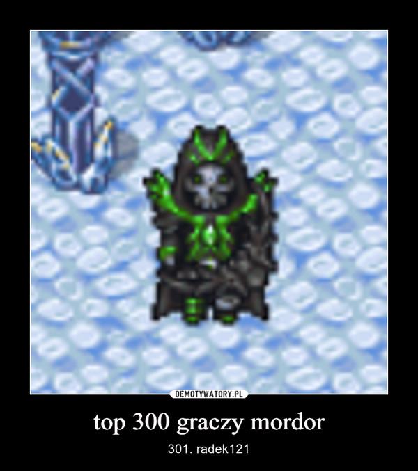 top 300 graczy mordor – 301. radek121
