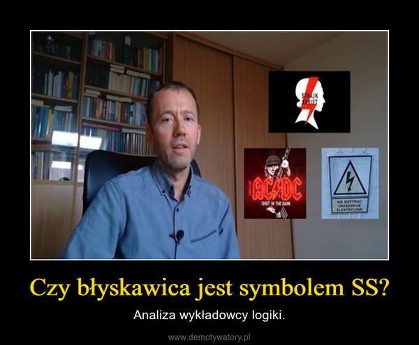 Czy błyskawica jest symbolem SS? – Analiza wykładowcy logiki.