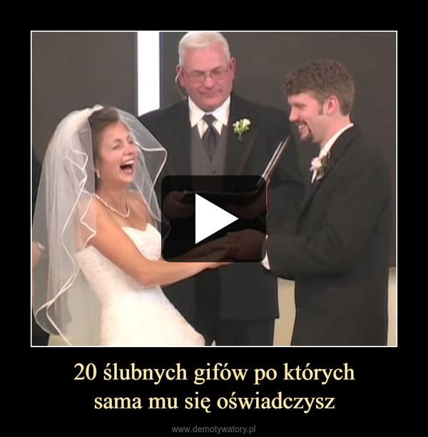 20 ślubnych gifów po którychsama mu się oświadczysz –