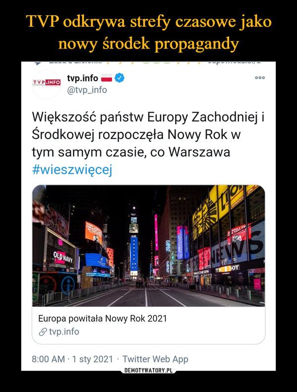 –  tvp.info@tvp_infoTVP.INFO000Większość państw Europy Zachodniej iŚrodkowej rozpoczęła Nowy Rok wtym samym czasie, co Warszawa#wieszwięcejONANCEENTRTORYCRENUINTHE3NAJ YATWYAOLD NAVYEWSSOTSKECHERSEuropa powitała Nowy Rok 2021P tvp.info8:00 AM · 1 sty 2021 · Twitter Web App