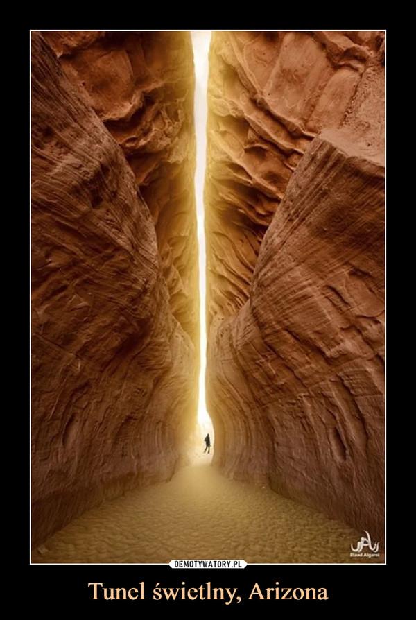 Tunel świetlny, Arizona –