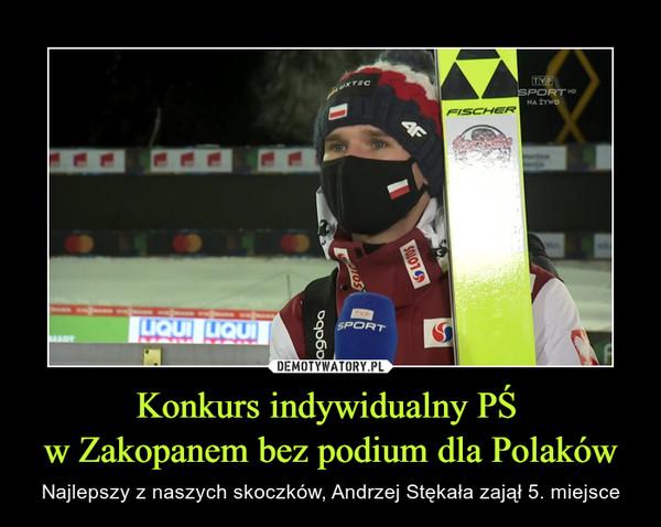 Konkurs indywidualny PŚ w Zakopanem bez podium dla Polaków – Najlepszy z naszych skoczków, Andrzej Stękała zajął 5. miejsce