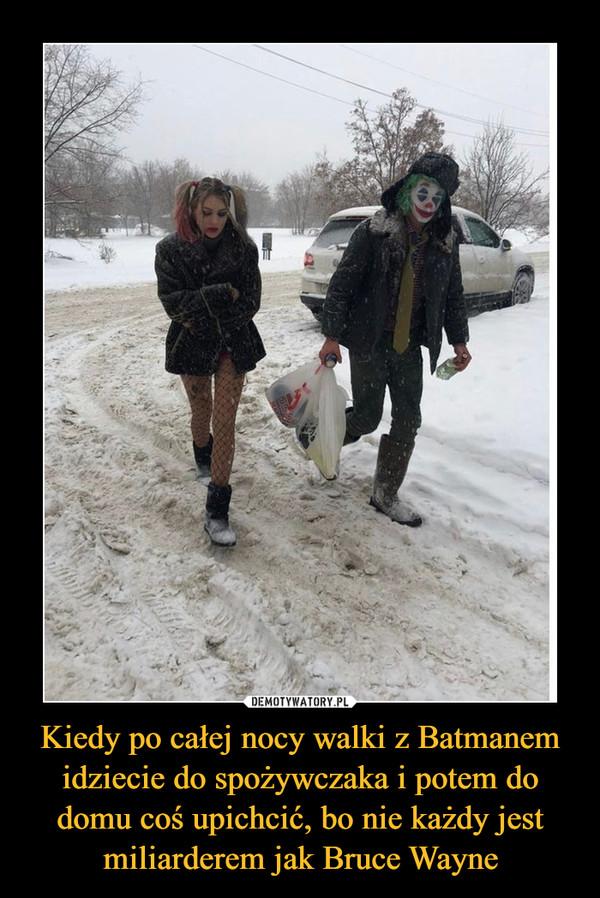 Kiedy po całej nocy walki z Batmanem idziecie do spożywczaka i potem do domu coś upichcić, bo nie każdy jest miliarderem jak Bruce Wayne –