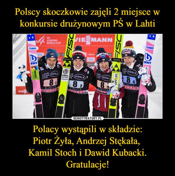 Polacy wystąpili w składzie:Piotr Żyła, Andrzej Stękała, Kamil Stoch i Dawid Kubacki.Gratulacje! –