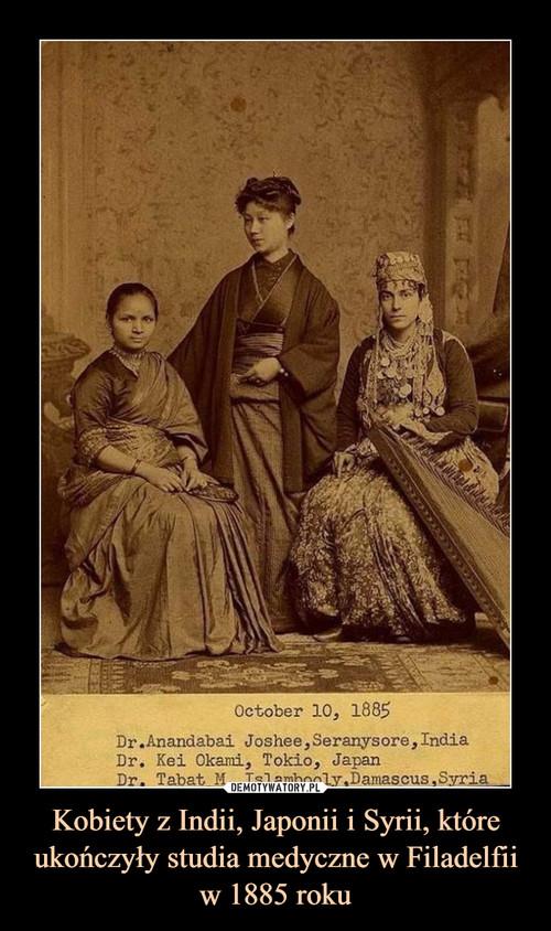 Kobiety z Indii, Japonii i Syrii, które ukończyły studia medyczne w Filadelfii w 1885 roku